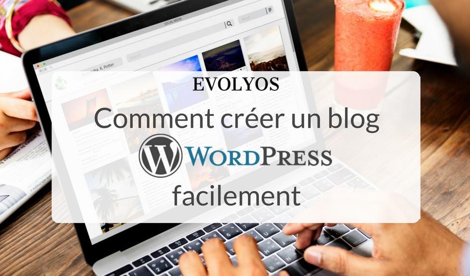 386939189b3 Comment créer un blog WordPress facilement   LE guide ultime !
