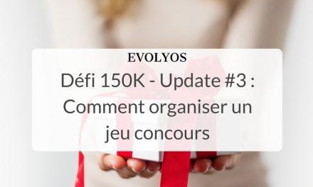 [Défi 150K] Update #3 : Comment organiser un jeu concours (et exploser son nombre d'abonnés)
