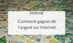 Comment gagner de l'argent sur Internet : 8 exemples de success stories